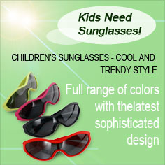 Kids need sunglasses